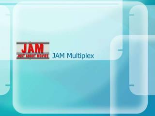 JAM Multiplex