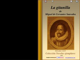 La gitanilla de  Miguel de Cervantes Saavedra Del año 1.613 Colección Novelas ejemplares