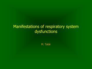 Manifestations of respiratory system dysfunctions