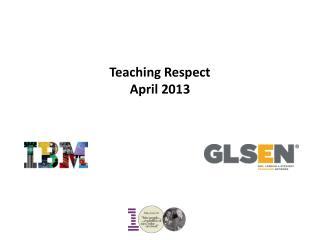 Teaching Respect  April 2013