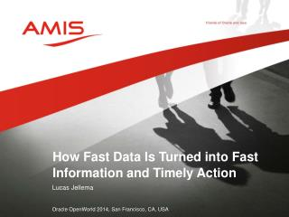 How Fast Data Is Turned into Fast Information and Timely Action