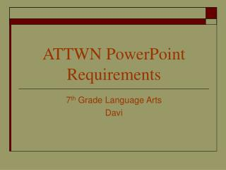 ATTWN PowerPoint Requirements