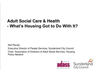 Adult Social Care & Health - What�s Housing Got to Do With It?