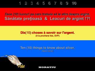 Zece (10) lucruri pe care trebuie să le stim despre argint,