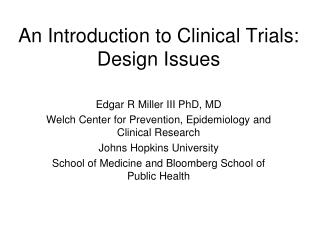 An Introduction to Clinical Trials: Design Issues