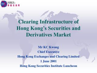 Clearing Infrastructure of  Hong Kong�s Securities and Derivatives Market