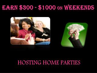 Earn $300 - $1000  on  weekends