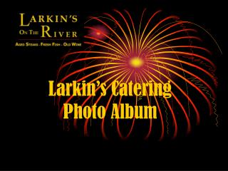Larkin's Catering Photo Album