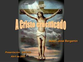 A Cristo crucificado