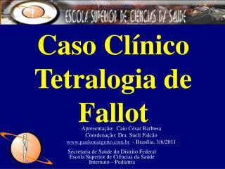 Caso Cl�nico Tetralogia de Fallot