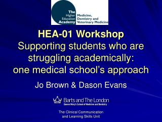 HEA-01 Workshop  Supporting students who are struggling academically: one medical school s approach