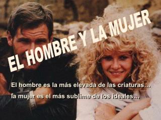 EL HOMBRE Y LA MUJER