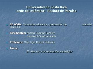 Universidad de Costa Rica  sede del atlántico-  Recinto de Paraíso