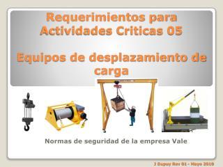 Requerimientos para Actividades Criticas 05 Equipos de desplazamiento de carga