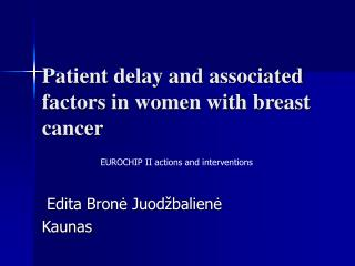 Patient delay and associated factors in women with breast cancer