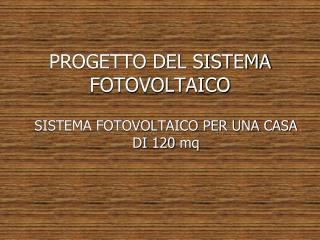 PROGETTO DEL SISTEMA FOTOVOLTAICO