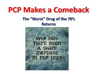 PCP Makes a Comeback