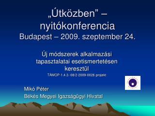 """""""Útközben"""" – nyitókonferencia Budapest – 2009. szeptember 24."""