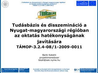 Tudásbázis és disszemináció a Nyugat-magyarországi régióban az oktatás hatékonyságának javítására