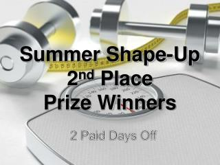 Summer Shape-Up 2 nd  Place Prize Winners