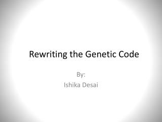 Rewriting the Genetic Code
