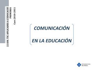 22104. TIC APLICADES A L'EDUCACIÓ PRIMÀRIA Curs  2010-2011