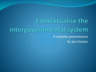 Contextualise the intergovernmental system