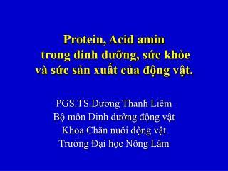 Protein, Acid amin  trong dinh d??ng, s?c kh?e  v� s?c s?n xu?t c?a ??ng v?t.