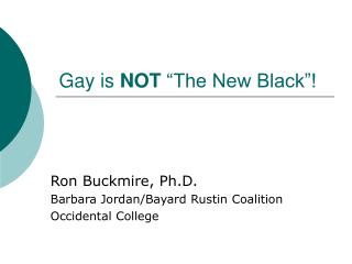 Gay is  NOT  �The New Black�!