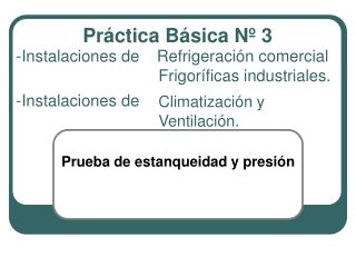Instalaciones de Refrigeración comercial Frigoríficas industriales.  Climatización y Ventilación.