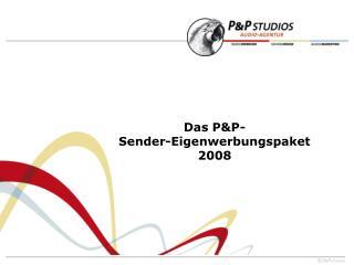 Das P&P- Sender-Eigenwerbungspaket 2008