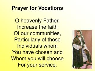 Prayer for Vocations O heavenly Father, Increase the faith Of our communities,