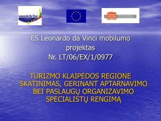 ES Leonardo da Vinci mobilumo  projektas Nr. LT/06/EX/1/0977