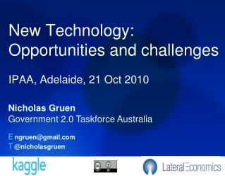 New Technology: Opportunities and challenges IPAA, Adelaide, 21 Oct 2010