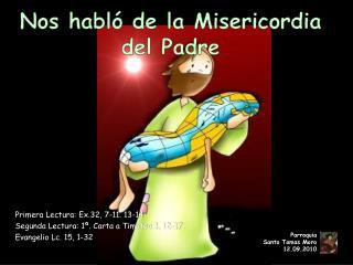 Nos habló de la Misericordia del Padre