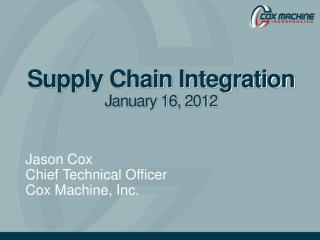 Supply Chain Integration January 16, 2012