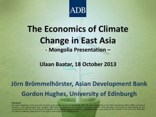 Jörn Brömmelhörster , Asian Development Bank Gordon Hughes, University of Edinburgh
