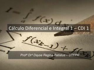 Cálculo Diferencial e Integral 1 – CDI 1