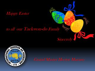 Happy Easter to all  our  Taekwon-do  Family