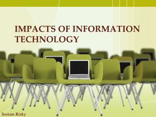 Impacts of Information Technology