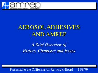 AEROSOL ADHESIVES AND AMREP