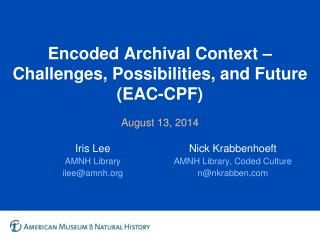 Encoded Archival Context – Challenges, Possibilities, and Future (EAC-CPF)