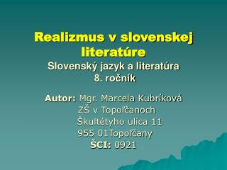 Realizmus v slovenskej literatúre Slovenský jazyk a literatúra  8. ročník