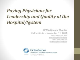 Paying Physicians for Leadership and Quality at the Hospital/System