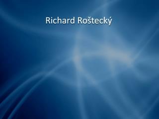 Richard Ro štecký