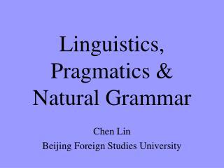 Linguistics,  Pragmatics   Natural Grammar