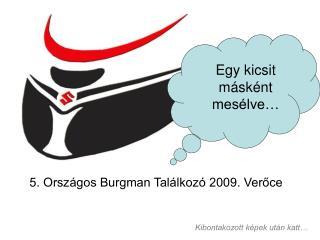 5. Országos Burgman Találkozó 2009. Verőce