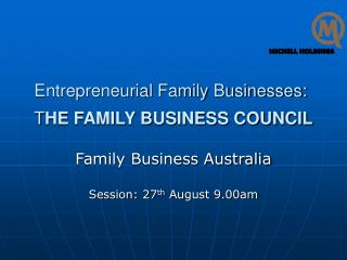 Entrepreneurial Family Businesses: T HE FAMILY BUSINESS COUNCIL