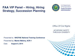 FAA VIP Panel – Hiring, Hiring Strategy, Succession Planning