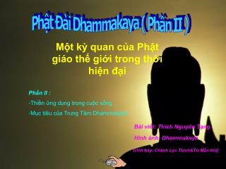 Phật Đài Dhammakaya ( Phần II )